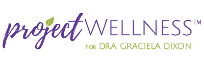 Project Wellness – Dra. Graciela Dixon