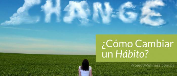 Cómo Cambiar un Hábito - Project Wellness